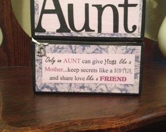 Aunt...wood block sign...an aunt gives hugs like your mother...