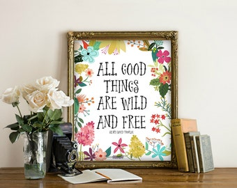 All Good Things Are Wild And Free, Printable Dorm room, art print, Quotes, Thoreau, Quotes, Typography