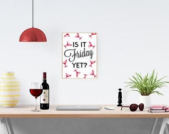 Is It Friday Yet? - Kitchen Art - Wall Art - Martini Print - Kitchen Decor - Art Print - Home Decor - Housewarming Gift - Friday Print