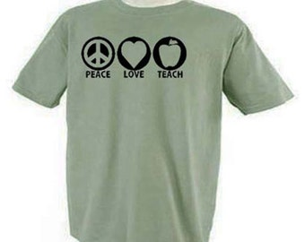 Peace Love Teach Teacher Educator T-Shirt
