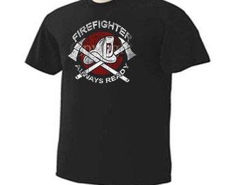 Firefighter Always Ready Firefighting Fireman T-Shirt