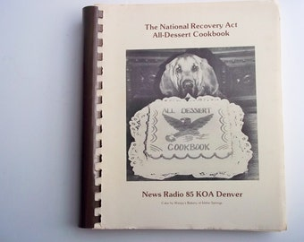 Dessert Cookbook, The National Recovery Act All-Dessert 1987 Cookbook, Unique Recipes, Cake Recipes, Cookie Recipes, Dessert Recipes