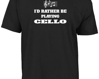 I'd rather be playing cello t-shirt