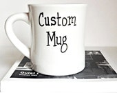 Custom Mug, Personalized mug, coffee cup, tea cup, diner mug, black white, hand painted, ceramic mug, unique coffee mug, quote mug, gag gift