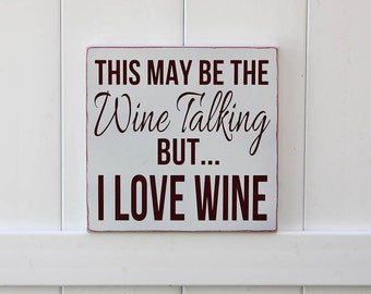 Wine Sign // Wine Talking // Hand-Painted Wooden Sign // Typography // Wine Signs // Wall Art // Vino Signs // Kitchen Signs