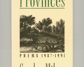 Czeslaw Milosz, Provinces Poems 1987 - 1991 The Recipient of the Nobel Prize for Literature. First Paperback Edition, 1991 Ecco Press