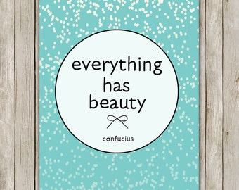 8x10 Everything Has Beauty Printable, Confucius Quote, Typography Printable, Typography Print, Digital Poster, Home Decor, Digital Download