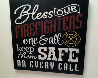 Bless our FIREFIGHTERS one & all, keep them safe on every call. Hand Painted Wood Sign Firefighters Gifts, Firefighter Decor,