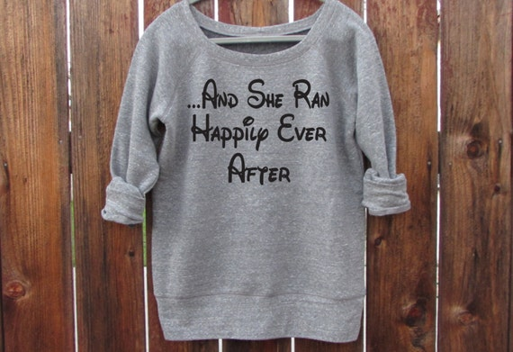 And she ran happily ever after pullover sweater slouchy for Disney happily ever after shirt