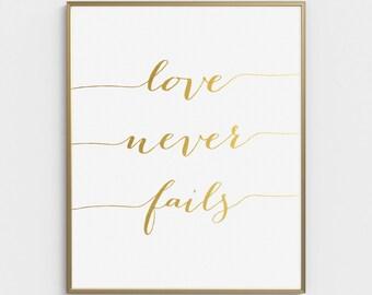 Love Never Fails, Bible Verse Art, Love Never Fails Prints, Scripture Print, Wall Art, Bible Verse Print, Scripture Art, Printable, Gold Art