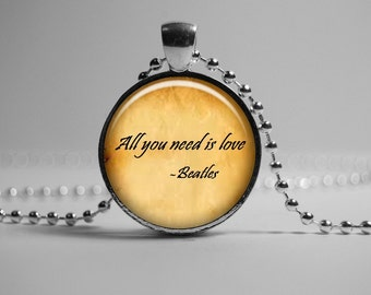 All You Need is Love Beatles Pendant John Lennon Quote Necklace Music Song Lyric Jewelry,  Romantic Song Lyric Quote Pendant. Gift for Her
