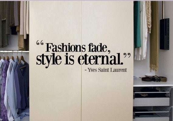 Fashion Fade Style Is Eternal Wall Decal Quote Typography