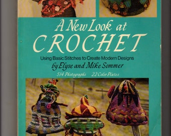 A New Look At Crochet by Elyse and Mike Sommer
