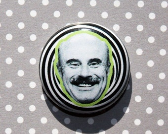 Dr. Phil- One Inch Pinback Button Magnet