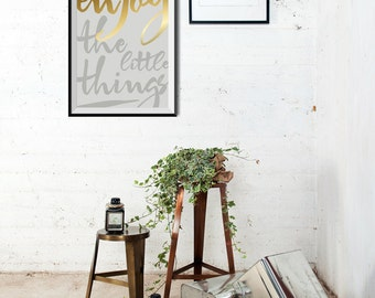 SALE: Scandinavian Interior Design / Enjoy The Little Things / Minimalist Motivational Poster Gold Foil Print / Living Room Decor / New Home