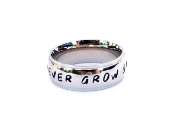 Never Grow Up- Hand Stamped ring stainless steel ring jewelry quote ring inspirational ring