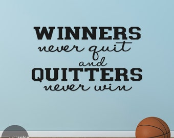 Winners Never Quit Quitters Never Win Vinyl Wall Decal Sticker