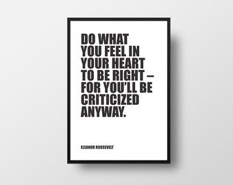 Do what you feel in your heart to be right, Inspirational Quote, Eleanor Roosevelt, Literature Art Print, Book Art Print, Reading Art