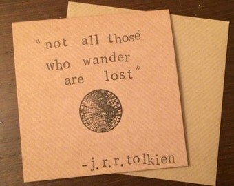 Not all those who wander are lost - J R R Tolkien quote handmade card (blank inside)