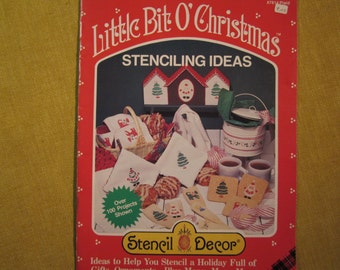 Little Bit O' Christmas, stenciling ideas to help decorate for the holidays,100 projects shown.