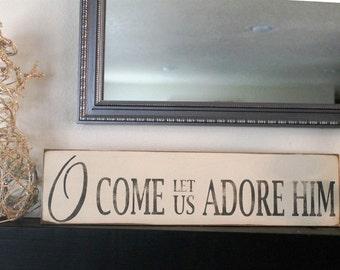 "Christmas Holiday Sign Home Decor ""Come and Adore"""