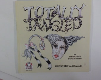 Totally Tangled: Zentangle and Beyond by Sandy Steen Bartholomew - over 100 Zentangle designs