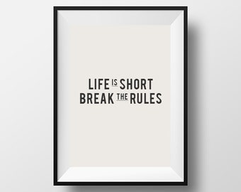 Break the rules, life is short, Printable, Printable Art, Printable Typography, Digital Download, Instant Download, Typography Print