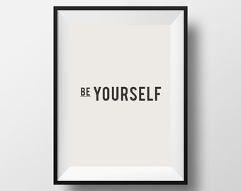 Be yourself, Inspirational Poster, Printable Art, Printable Typography, Printable Quote, Digital Download, Wall Decor, Motivational Poster