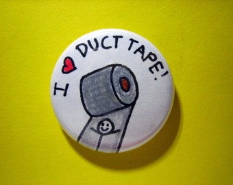 "Duct Tape pin - I heart Duct Tape - 1"" pin-on button"
