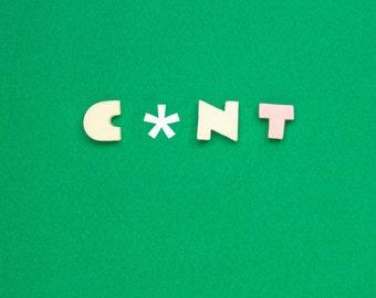 Alternative greeting - C*nt (GREEN)