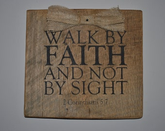 Walk by Faith  Barn wood hanging wall plaque 1 Corinthians 5:7 with burlap bow ribbon