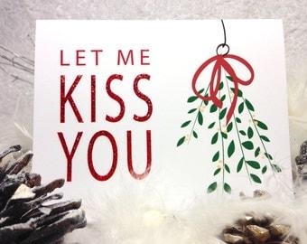 "Christmas Card ""Let Me Kiss You - Mistletoe"""