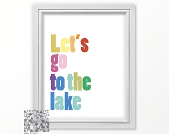 Typographic Print Vacation Digital Print Lake Art Print inspirational Quote Home Decor Wall Art Poster Lets go to the lake : A0248