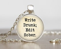 Write Drunk Edit Sobor Necklace Type Style Necklace Sayings Jewelry Quote Necklace Geekery