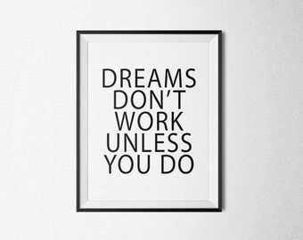 Dreams Dont Work Unless You Do, Motivational quote, motivational print, motivational poster, wall decor, motivational art, inspirational.