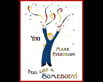Thank You card- You make Everybody Feel like a Somebody