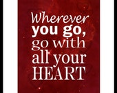 WHEREVER you go with all your HEART Confucius quote art print typography