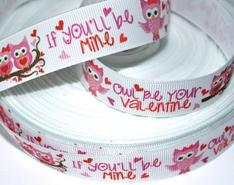 7/8 inch If You'll be Mine, OWL be Your Valentine - Valentine's day Love Printed Grosgrain Ribbon for Hair Bow