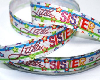 7/8 inch Little SISTER - (NEWEST) - Printed Grosgrain Ribbon for Hair Bow