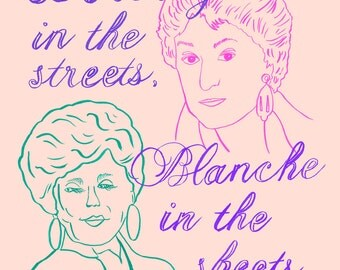 """Golden Girls T-Shirt """"Dorothy in the Streets, Blanche in the Sheets"""""""