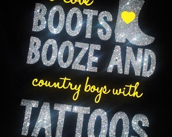 Boots Booze and Country Boys with Tattoos