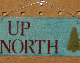 Up North Mini Sign