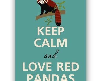 Keep calm and love red pandas - Art Print - Keep Calm Art -  Prints - Posters - Motivational quotes - Keep Calm Poster