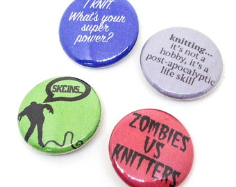 Knitter Theme Buttons, 1 inch pin back, Zombie Post Apocalyptic, Set of 4