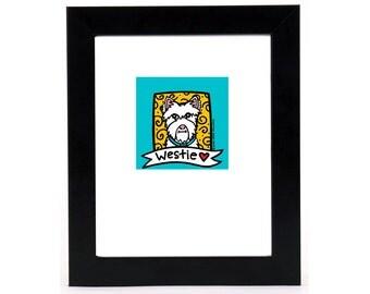 Westie Love ! 8x10 Art Print Anne Leuck Feldhaus Studio West Highland Terrier