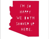 Reserved for Kimmy | ARIZONA | I'm So Happy, anniversary gift for men,  state art, where we met, map