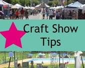 Craft Show Tips - Step-by-Step PDF Instructional Guide Newly Updated!