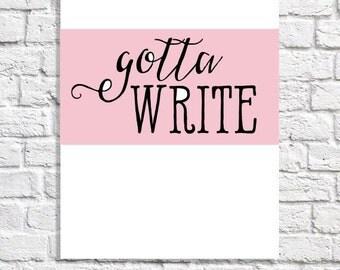Gotta Write Gift For Writer Nanowrimo Modern Art Motivation Quote Office Print Creative Writing Classroom Decor College Dorm Small Poster
