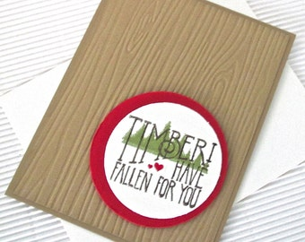 Timber I have fallen for you card handmade stamped embossed love anniversary Valentine wood grain stationery greeting