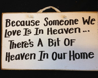 Someone we love in heaven there's bit heaven in our home sign wood plaque Trimble Crafts